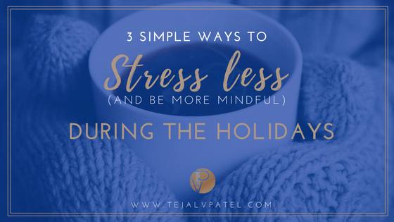 3 STEPS FOR STRESS-FREE HOLIDAYS