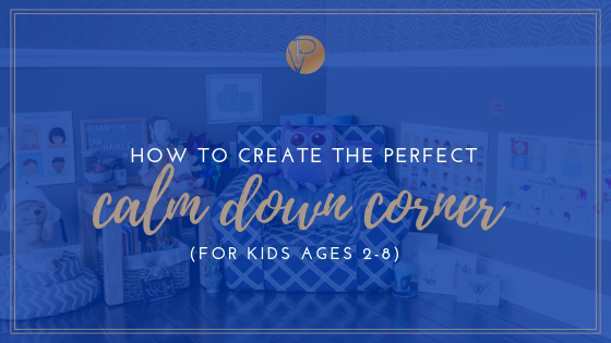 HOW TO CREATE THE PERFECT CALM DOWN CORNER