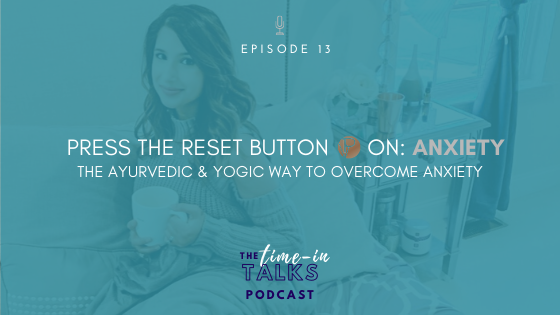 PRESS THE RESET BUTTON ON ANXIETY [EP 13]