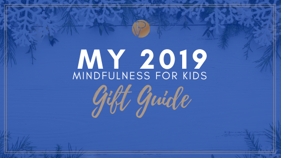2019 Mindfulness for Kids Gift Guide
