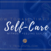 MAKING TIME FOR SELF-CARE IS EASY AS 10-1-1