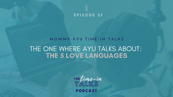 THE ONE WHERE AYU TALKS ABOUT LOVE LANGUAGES [EP 27]