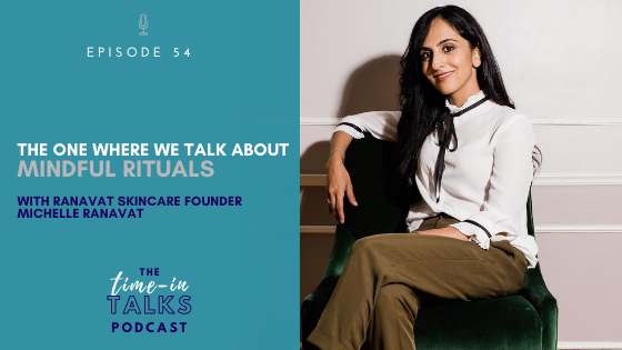 [EP 54] THE ONE WHERE WE TALK ABOUT MINDFUL RITUALS